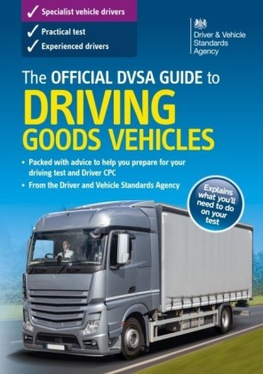 Official DVSA Guide to Driving Goods Vehicles (11th edition)
