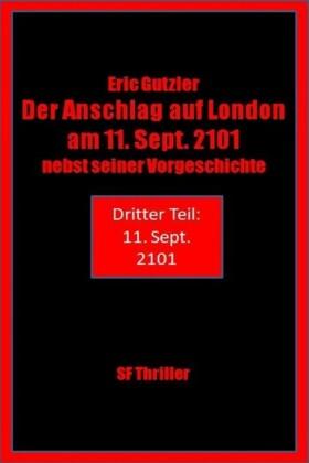 Der Anschlag auf London am 11. Sept. 2101 nebst seiner Vorgeschichte