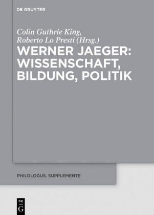 Werner Jaeger - Wissenschaft, Bildung, Politik