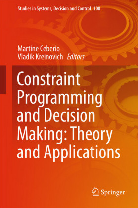 Constraint Programming and Decision Making: Theory and Applications