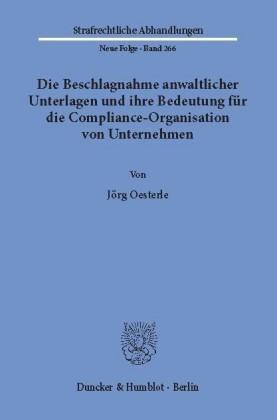 Die Beschlagnahme anwaltlicher Unterlagen und ihre Bedeutung für die Compliance-Organisation von Unternehmen.