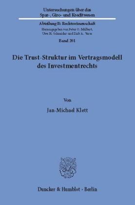 Die Trust-Struktur im Vertragsmodell des Investmentrechts.