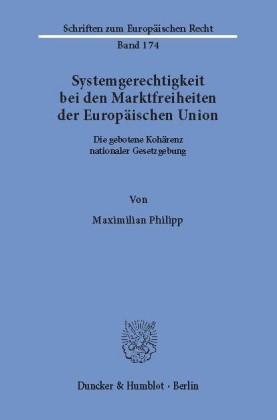 Systemgerechtigkeit bei den Marktfreiheiten der Europäischen Union.