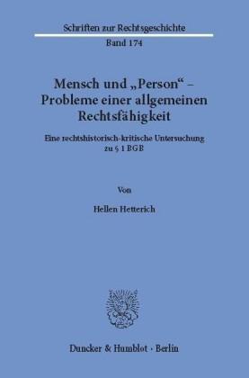 """Mensch und """"Person"""" - Probleme einer allgemeinen Rechtsfähigkeit."""