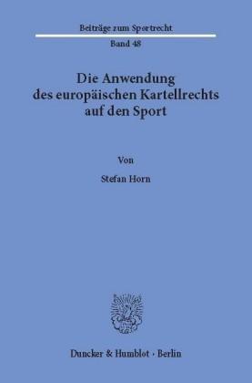 Die Anwendung des europäischen Kartellrechts auf den Sport.