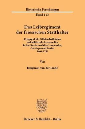 Das Leibregiment der friesischen Statthalter.