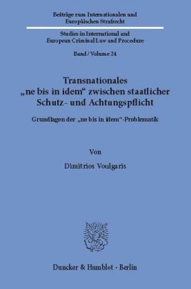 """Transnationales """"ne bis in idem"""" zwischen staatlicher Schutz- und Achtungspflicht."""