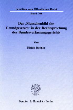 Das 'Menschenbild des Grundgesetzes' in der Rechtsprechung des Bundesverfassungsgerichts.