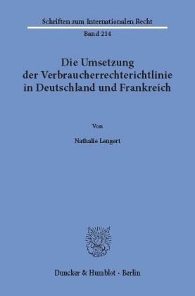 Die Umsetzung der Verbraucherrechterichtlinie in Deutschland und Frankreich.