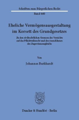 Eheliche Vermögensausgestaltung im Korsett des Grundgesetzes.