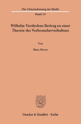 Wilhelm Vershofens Beitrag zu einer Theorie des Verbraucherverhaltens.