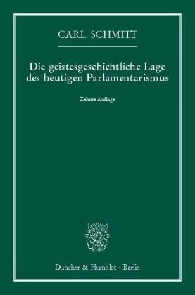 Die geistesgeschichtliche Lage des heutigen Parlamentarismus.
