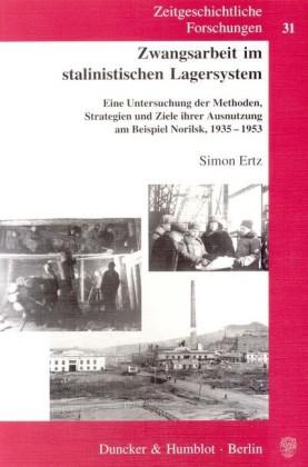 Zwangsarbeit im stalinistischen Lagersystem.