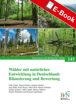 Wälder mit natürlicher Entwicklung in Deutschland: Bilanzierung und Bewertung