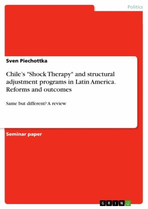 Chile's 'Shock Therapy' and structural adjustment programs in Latin America. Reforms and outcomes