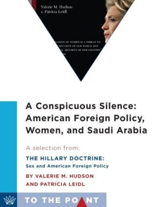Conspicuous Silence: American Foreign Policy, Women, and Saudi Arabia