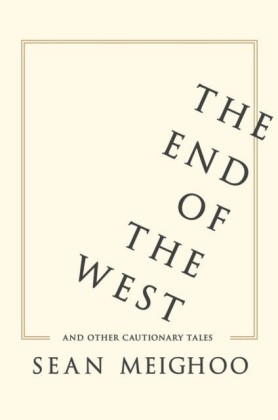 End of the West and Other Cautionary Tales