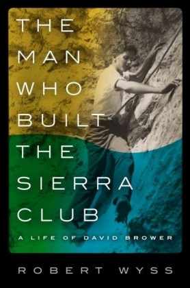 Man Who Built the Sierra Club