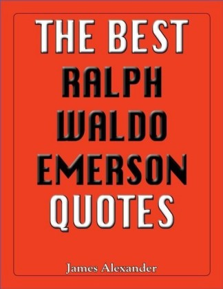 Best Ralph Waldo Emerson Quotes