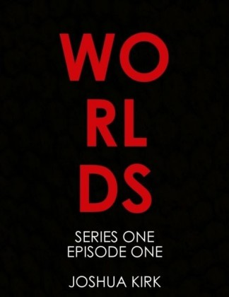 Worlds - Series One Episode One
