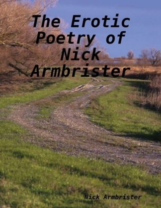Erotic Poetry of Nick Armbrister