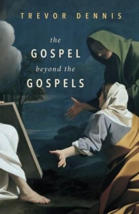 Gospel Beyond the Gospels