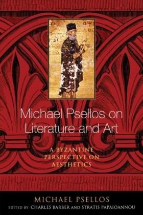 Michael Psellos on Literature and Art