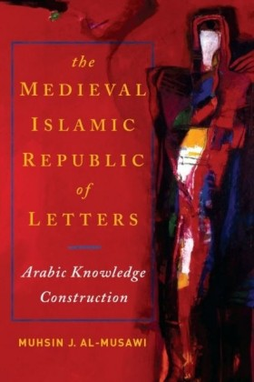 The Medieval Islamic Republic of Letters