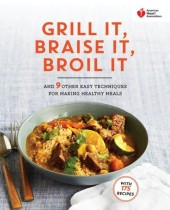American Heart Association Grill It, Braise It, Broil It