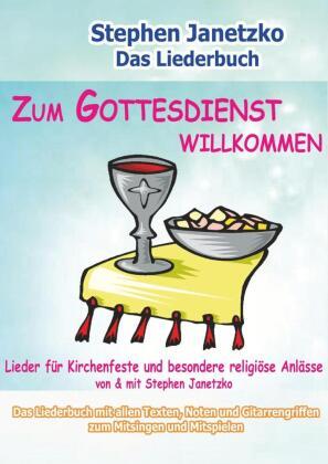Zum Gottesdienst willkommen - Lieder für Kirchenfeste und besondere religiöse Anlässe