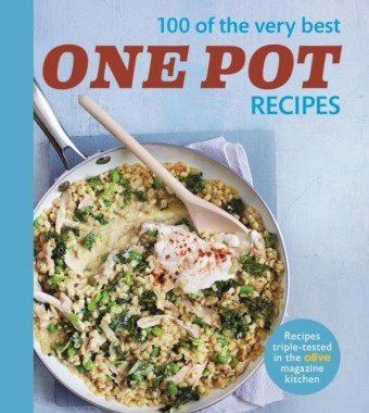 Olive: 100 of the Very Best One Pot Meals