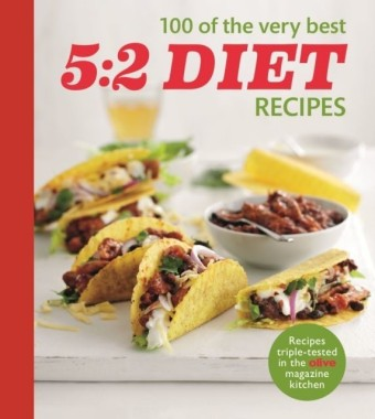 Olive: 100 of the Very Best 5:2 Diet Recipes