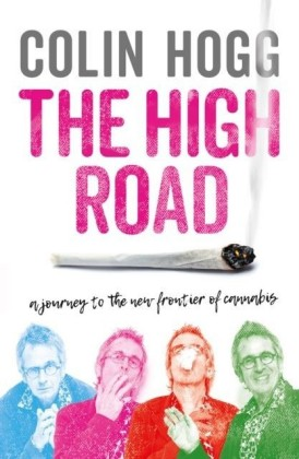 High Road: A Journey to the New Frontier of Cannabis