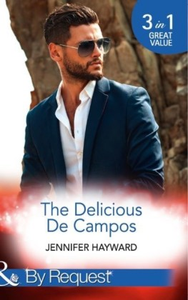 Delicious De Campos: The Divorce Party (The Delicious De Campos, Book 1) / An Exquisite Challenge / The Truth About De Campo (Mills & Boon By Request) (The Delicious De Campos, Book 1)