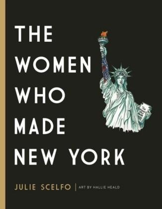 Women Who Made New York