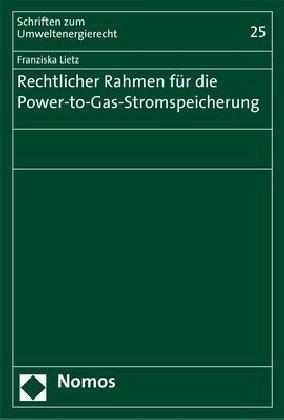 Rechtlicher Rahmen für die Power-to-Gas-Stromspeicherung