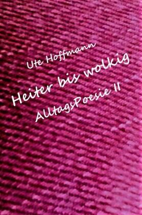 Heiter bis wolkig AlltagsPoesie II