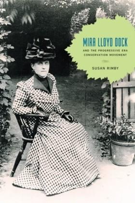 Mira Lloyd Dock and the Progressive Era Conservation Movement