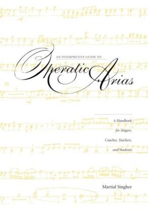 Interpretive Guide to Operatic Arias