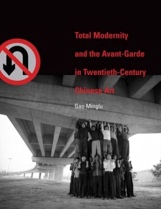 Total Modernity and the Avant-Garde in Twentieth-Century Chinese Art