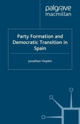 Party Formation and Democratic Transition in Spain