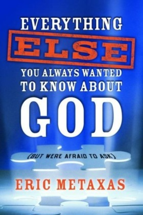 Everything Else You Always Wanted to Know About God (But Were Afraid to Ask)