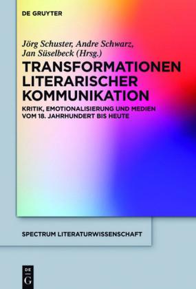 Transformationen literarischer Kommunikation
