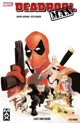Deadpool Max - Lust und Hiebe