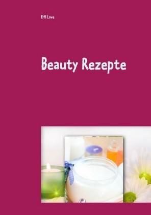Beauty Rezepte