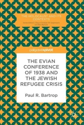 The Evian Conference of 1938 and the Jewish Refugee Crisis