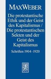 Die protestantische Ethik und der Geist des Kapitalismus / Die protestantischen Sekten und der Geist des Kapitalismus