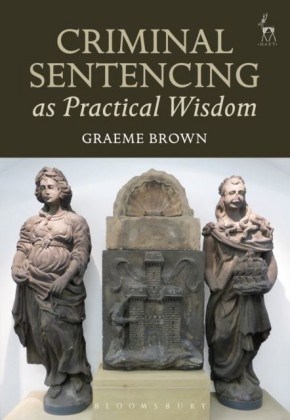 Criminal Sentencing as Practical Wisdom