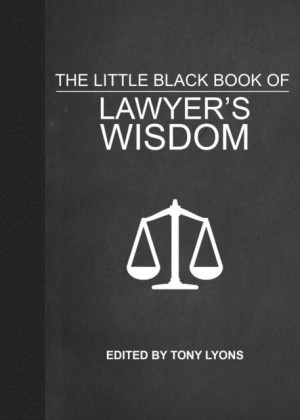 Little Black Book of Lawyer's Wisdom