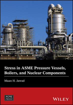 Stress in ASME Pressure Vessels, Boilers, and Nuclear Components